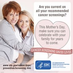 Many people are not getting the recommended screening tests for colorectal, breast and cervical cancers. This Mother's Day, make sure you can celebrate with your family for years to come. Cancer screening saves lives.