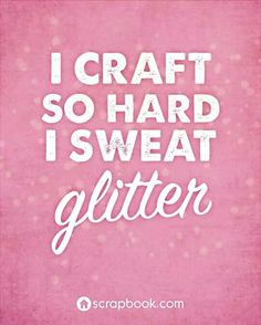 """""""I craft so hard I sweat glitter"""" Seriously. these Craft Memes are hilarious. And any knitter, crochet queen, or stitching star will definitely be able to relate to these! They're very funny and certainly brightened my day Me Quotes, Funny Quotes, Funny Memes, Hilarious, Acting Quotes, Music Quotes, Wisdom Quotes, Craft Room Signs, Craft Rooms"""
