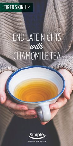Chamomile before bed will help you unwind and relax, helping your body sleep soundly through the night.