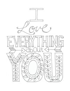I love everything about you Printable, color-able card :) More