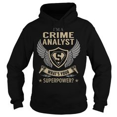 I am a Crime Analyst What is Your Superpower Job Title TShirt