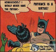 """""""Love is patient."""" Batman ... not so much. #homeschool #homeschoolsnark #batslap"""