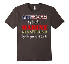 American by Birth Marine Girlfriend Grace of God T-Shirt