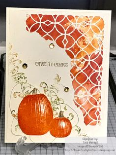 Give Thanks Background is Shaving Cream Technique and background flourishes done with Baby Wipe technique Supplies: Very Vanilla CS (101650) Gourd Goodness (144785) Timeless Textures (140517) Inks: Peekaboo Peach (141398) Pumpkin Pie (126945) Old Olive (126948) Gold Metallic Thread (138401)