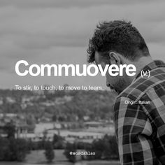 Commuovere | 5 Illuminating Italian Words You've Never Heard Before