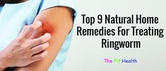 Top 9 Natural #HomeRemedies For Treating #Ringworm in Humans #SkinCare #Tinea #SkinProblems