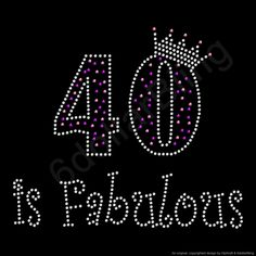 65 is Fabulous Rhinestone Iron-on Crystal Bling Transfer Applique - Make Your Own Shirt DIY! Happy Birthday 40, 55th Birthday, Birthday Greetings, Birthday Wishes, Birthday Cards, 40 Birthday Quotes, 40 Y Fabuloso, Make Your Own Shirt, 40 And Fabulous