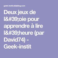 Deux jeux de l'oie pour apprendre à lire l'heure (par David74) - Geek-instit