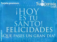 Hoy es tu Santo, Feliz Santo, tarjetas, postales gratis, feliz día, nombres, fotos, imágenes, felices fiestas.