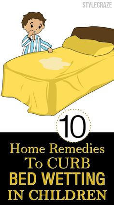 Unable to control your child from bedwetting? This happens mainly when they are small urinary bladders. Know these home remedies for bedwetting & help your child.