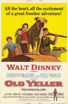 Old Yeller - this was one of the few movies we owned when I was little, so I watched it over and over...