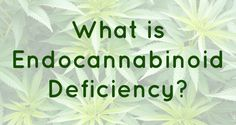 What Is Clinical Endocannabinoid Deficiency?