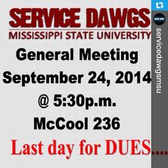 @servicedawgsmsu---Service Dawgs general body meeting today! I know y'all are excited! This is the LAST day to pay your $20.00 dues! Meeting will begin at 5:30 in McCool 236!