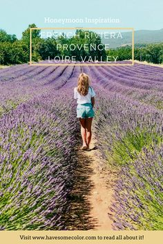 France Honeymoon Inspiration   French Riviera   Provence   Loire Valley   Europe Travel Inspiration