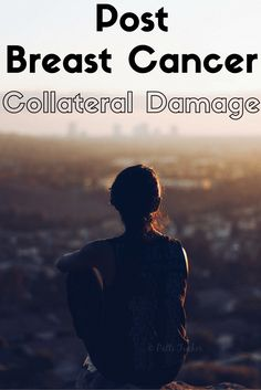 Post-Breast Cancer Treatment Collateral Damage