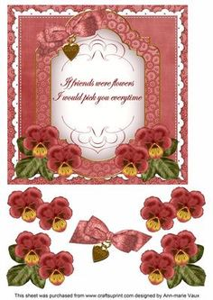 DRed Pansy If Friends Fancy 7in Decoupage Topper by Ann-marie Vaux I have designed this very pretty 7in topper with decoupage layers to make a gorgeous card front. It is very easy to use, simply cut out the picture layer and attach to your 7in card base, then cut out the layers and using 3D foam or silicone glue, attach to your card. Lots of different sentiments to available as well as other colourways and matching envelopes are also available. Envelopes to match start at cup600394_10 for…