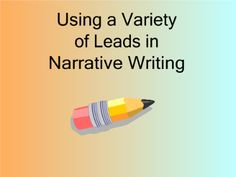Leads in Narrative Writing....great lesson for your SMARTBoard