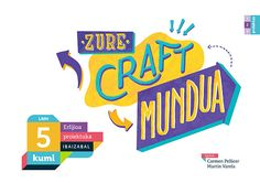 Zure craft mundua | Ibaizabal  KUMI: Lehen Hezkuntzarako Ibaizabalen proposamenak Erlijioa lantzen du PROIEKTUKA. LMH 5.