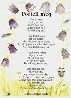 Fortell meg at jeg er noe DIKT Words Quotes, Wise Words, Me Quotes, Qoutes, Sayings, Word Families, Childhood Education, Pictures Images, Preschool Activities