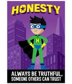 The superhero characters on this inspirational poster will help students learn about being Honest, a critical component of character education. The motivational message on this empowering superhero-themed poster will inspire students of all ages. Great for display in classrooms, hallways, offices, college campuses and more! Perfect for reinforcing anti-bullying message on school campuses.
