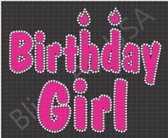 Birthday Girl Rhinestone Design Pattern Download File for Template Stencil