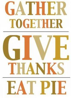 Give thanks and don't forget the pie