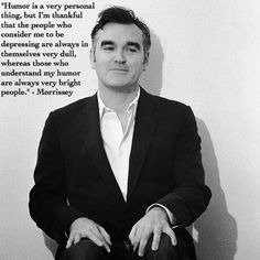 Morrissey Band Quotes, Lyric Quotes, Morrissey Quotes, The Smiths Morrissey, Johnny Marr, I Love Him, My Love, Martin Gore, Literature Quotes