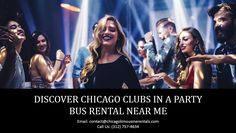 Discover Chicago Clubs in a Party Bus Rental Near Me Party Bus Rental, Host A Party, Chicago, Club, Concert, Concerts