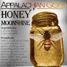 How to Make Honey Moonshine. Here is one of our favorite recipes of all time: Honeyshine. It's basically a no frills distilled mead, but it packs a powerful punch and tastes great. We've grown accustomed to using wildflower honey because it has more com Honey Moonshine Recipe, Moonshine Kit, Apple Pie Moonshine, Moonshine Whiskey, Moonshine Recipes Homemade, Making Moonshine, How To Make Moonshine, 5 Gallon Moonshine Recipe, Drink Recipes
