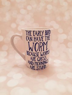 The early bird can have the worm mug coffee mug by CreationsbySAHM