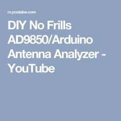 DIY No Frills AD9850/Arduino Antenna Analyzer - YouTube