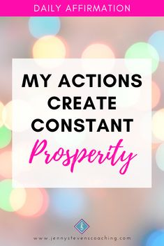 - My actions create constant prosperity! Positive Affirmations For Success, Daily Affirmations, Mood Boards, Positivity, Live, Create