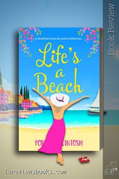 Because sometimes life is a beach. #LifesABeach #PortiaMacIntosh #BoldwoodBooks @rararesources #Netgalley #romcom #BookReview #ContemporaryRomance