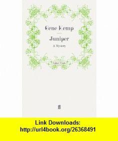 Juniper A Mystery (9780571248407) Gene Kemp , ISBN-10: 0571248403  , ISBN-13: 978-0571248407 ,  , tutorials , pdf , ebook , torrent , downloads , rapidshare , filesonic , hotfile , megaupload , fileserve