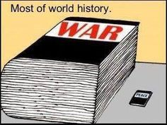 most of world history - war and peace - world history memes
