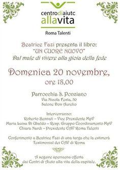 Foto: #In_evidenza Beatrice Fazi - libro - UN CUORE NUOVO:  Domenica 20 novembre 2016 alle ore 18.00 PRESSO LA PARROCCHIA SAN PONZIANO il C.A.V. di Talenti organizza un evento a cui siete tutti invitati... Beatrice Fazi presenterà il suo libro e diventerà ufficialmente testimonial dei Cav di Roma!!! Sarà possibile anche acquistare il suo libro con segnalibro e pacchetto natalizio!!! http://dlvr.it/MgpYZM