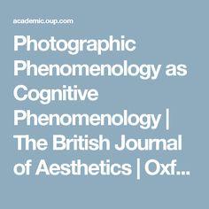 Photographic Phenomenology as Cognitive Phenomenology | The British Journal of Aesthetics | Oxford Academic