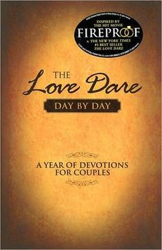 The Love Dare Day by Day: A Year of Devotions for Couples