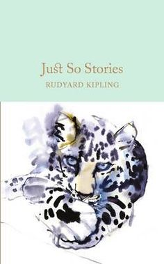 """Read """"Just So Stories"""" by Rudyard Kipling available from Rakuten Kobo. These twelve magical tales tell, among other things, how the camel got his hump; the leopard his spots; the elephant his. Latest Books, New Books, Good Books, Rebecca Daphne Du Maurier, Pan Macmillan, Christmas Writing, Books You Should Read, If Rudyard Kipling, Children's Literature"""