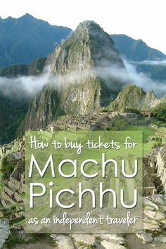 How to buy Machu Picchu tickets as an independent traveller to Peru? I give you all the options from my personal experiences.