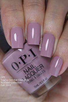 OPI You've Got That Glas-glow Scotland 2019 - gunsuete. Opi Gel Nails, Opi Nail Polish Colors, Get Nails, Nail Polish Designs, Nail Manicure, Coffin Nails, Nail Art Designs, Pink Coffin, Mauve Nails