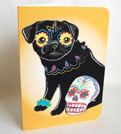 It's unfair that this is sold. Muertos Pug greeting card via AfricanGrey etsy shop
