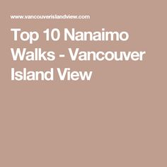 Walking around Nanaimo is popular among visitors and residents alike, and there are so many great locations to do so. Here are the top 10 Nanaimo walks. Vancouver Island, Canada Vancouver, British Columbia, Walks, Top, Travel, Gluten Free, Vacation, Viajes
