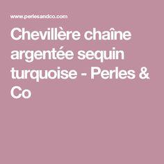 Chevillère chaîne argentée sequin turquoise - Perles & Co