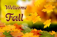Wellcome Fall - http://greetings-day.com/wellcome-fall.html