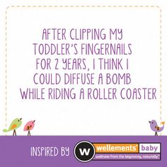After clipping my toddler's fingernails for 2 years, I think I could diffuse a bomb while riding a roller coaster!