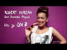 Robert Burian feat. Dominika Mirgova - Kto je on (radio edit)