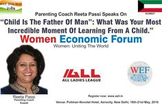 """Parenting Coach Reeta Passi Speaks On """" What Was Your Most Incredible Moment Of Learning From A Child."""" at WEF 2016."""