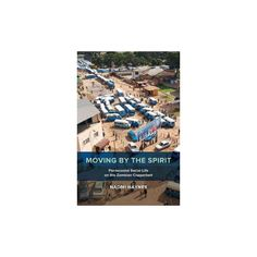 Moving by the Spirit : Pentecostal Social Life on the Zambian Copperbelt (Paperback) (Naomi Haynes)