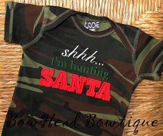 Shhh I'm Hunting Santa  Boys Camo by BowHeadBowtiqueInc on Etsy, $24.00